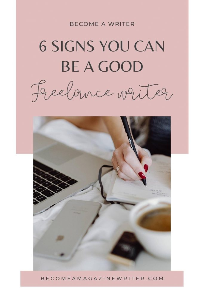 6 signs you can be a good freelance writer 01