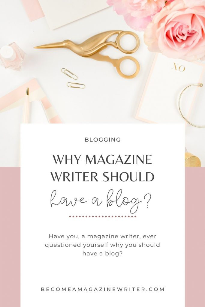 Why magazine writer should have a blog 01