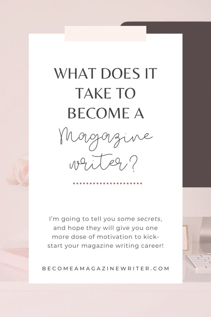 What does it take to become a magazine writer 01