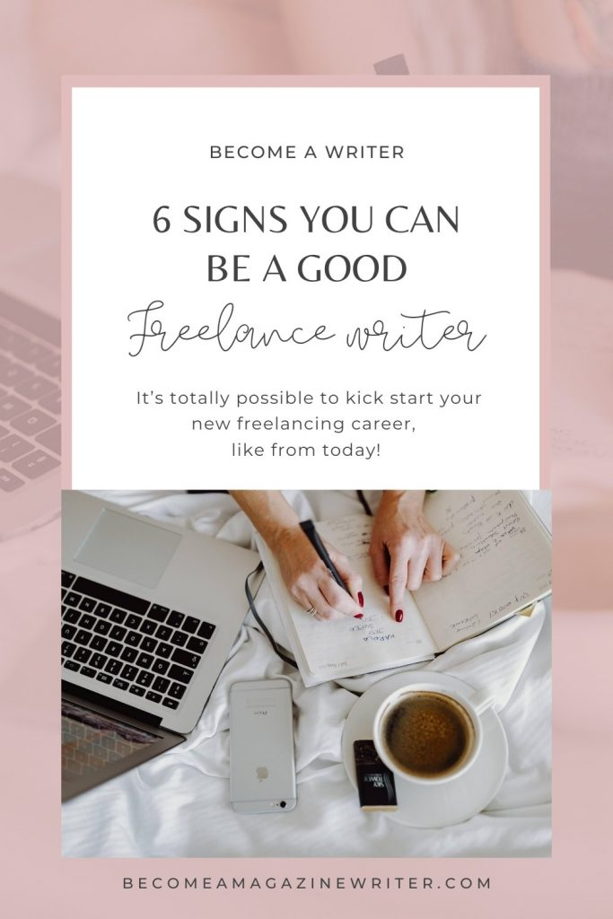 6 signs you can be a good freelance writer 02