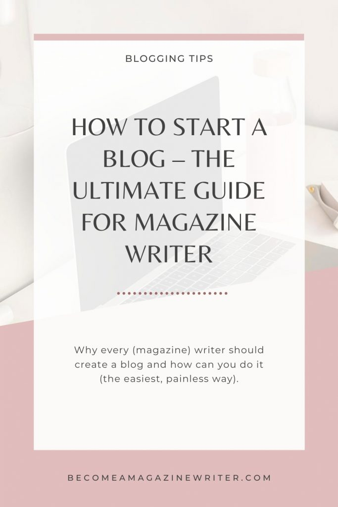How to start a blog - The ultimate guide for magazine writer 01